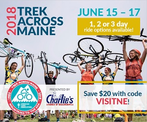 The American Lung Association presents the 2018 Trek Across Maine - June 15-17, 2018. Sponsored by VisitNewEngland - Save $20 on your registration using Code VISITNE! Click here for more info.