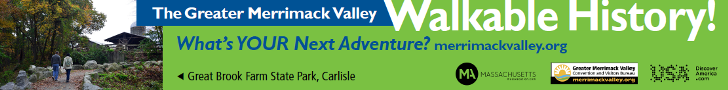 The Greater Merrimack Valley - Walkable History! What's your next adventure?