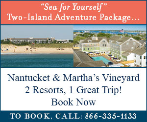 Nantucket & Martha's Vineyard, Two Resorts, One Great Trip! The Two-Island Vacation Adventure at The Winnetu and Nantucket Hotel. Click here for details!